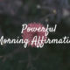 Powerful Morning Affirmations for Self Love, Success and Confidence
