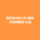 British rule of India crossword clue Answer