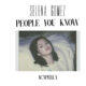 Selena Gomez People You Know Lyrics |Rare Album