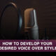 How to develop desired voice over style